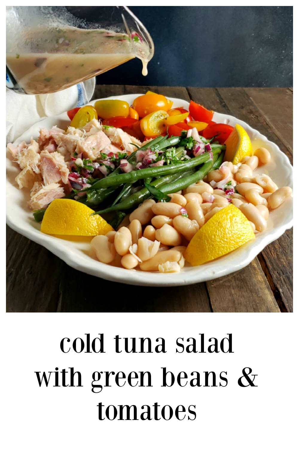 Cold Tuna Salad with Green Beans - fab for spring or summer! Fast & easy using pouch or canned tuna but even more fab if you make your own! #TunaSalad #ColdTunaSalad #TunaSaladGreenBeansTomatoes #SaladNicoise #CannedBeansRecipe #CannedTunaRecipe