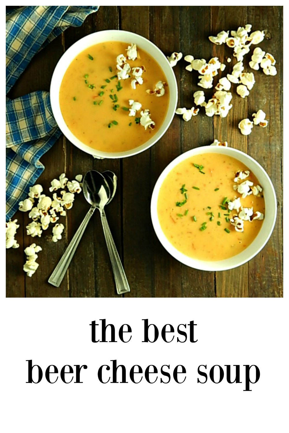 This is a serious Beer Cheese Soup with Popcorn, smooth and creamy with flavor for days! Troubleshooting tips if you've ever had issues with your soup. #Soup #FallWinterSoups #BeerCheeseSoup #CheeseSoup
