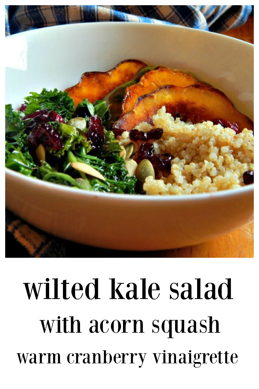 This Wilted Kale Salad with Acorn Squash has an amazing warm cranberry vinaigrette, healthy protein-packed quinoa & a few nuts for crunch! #KaleSalad #KaleQuinoaSalad #KaleAcornSquashBowl #KaleGoddess Bowl