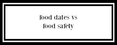 Food Safety & Expiration Dates