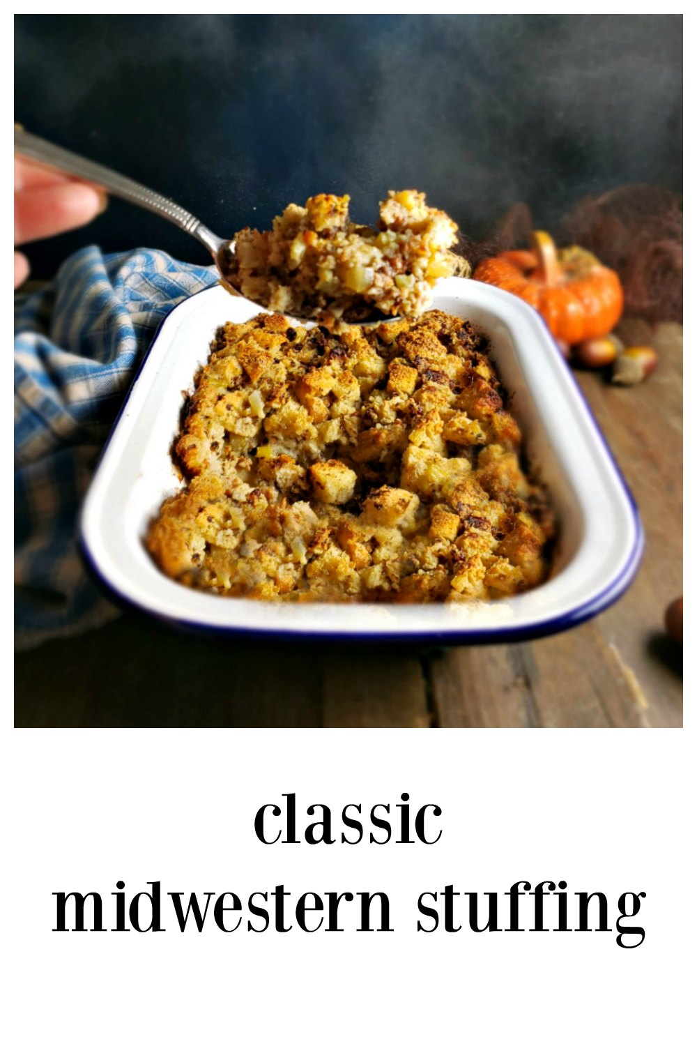 Classic Stuffing: Just a great Midwestern Crowd-Pleasing Stuffing. Like your Mom or Grandma made!! There's nothing fancy, nothing exotic, just the perfect stuffing for Thanksgiving or Christmas. #ClassicStuffing #ClassicMidwesternStuffingorDressing #ClassicDressing, #SausageStuffing #TurkeyStuffing #TurkeyDressing