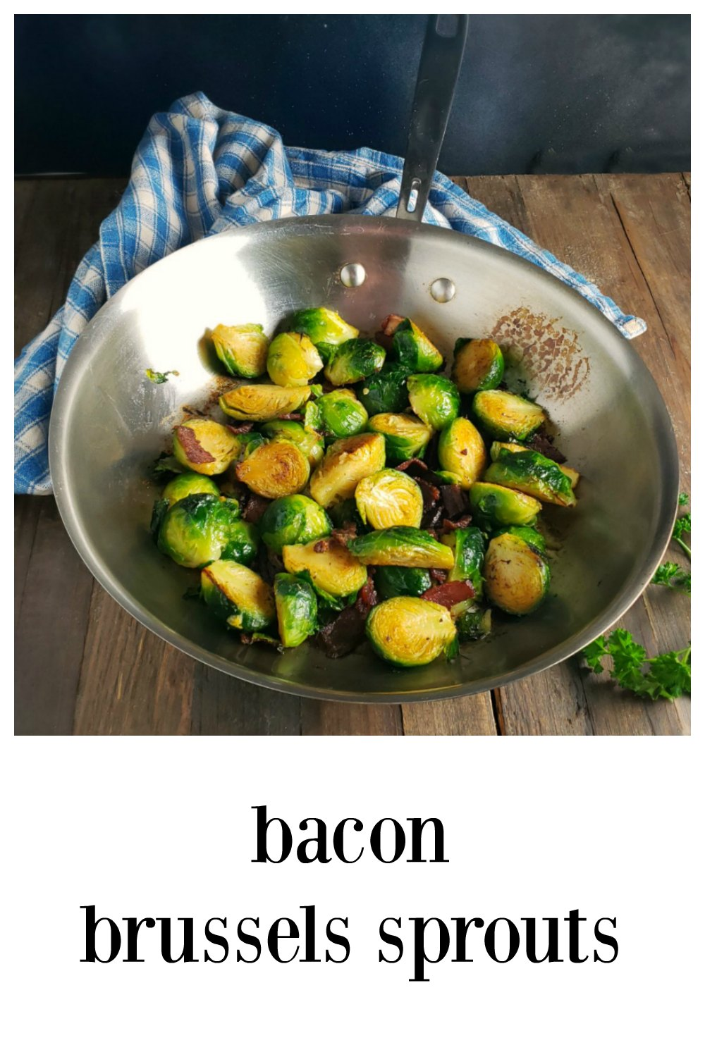 Bacon Brussels Sprouts - A quick twice-cooked method makes these easy Bacon Brussels Sprouts the Bomb! Truly excellent! #BaconBrusselsSprouts #Bacon #BrusselsSprouts #BrusselsSproutsRecipe #BrusselsRecipe #Vegetables