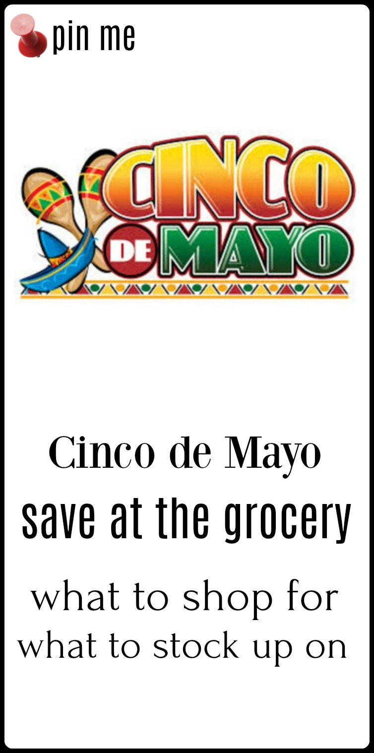How to Win at the Grocers During Cinco de Mayo Sales! What to look for on sale and what to stock up on! #SaveDuringCincoDeMayoSales #SaveOnGroceriesDuringCincoDeMayo #GrocerySavingsMexicanFood