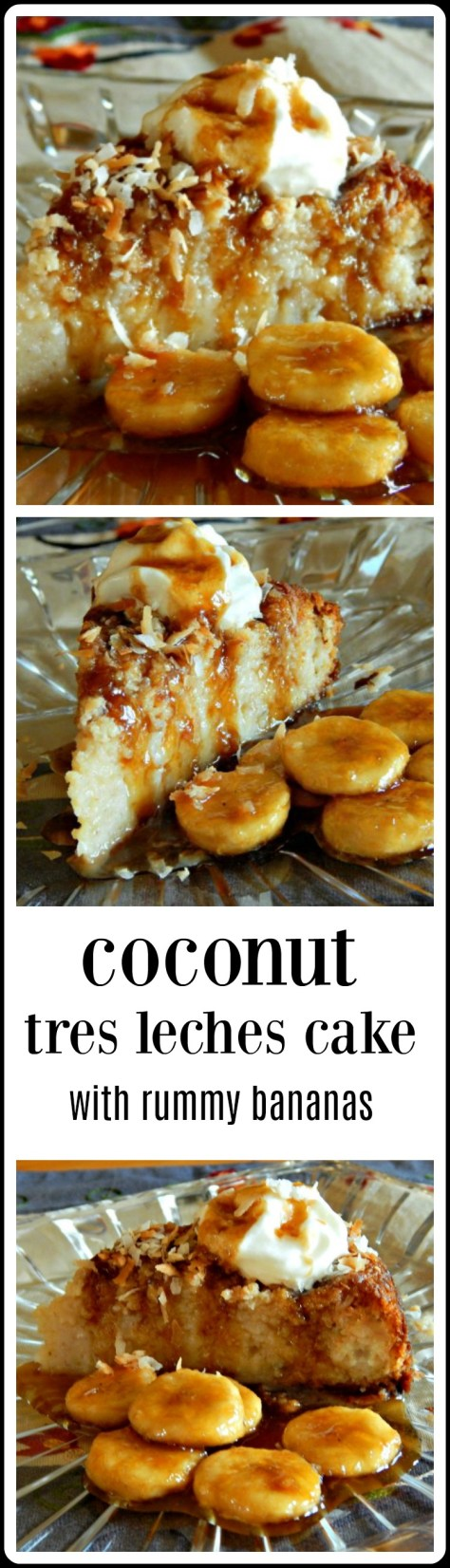 Coconut Tres Leches Cake with Caramelized Rum Bananas - you'll want to make this the day before - it's like magic and the flavors all meld together. It's Glorious!!