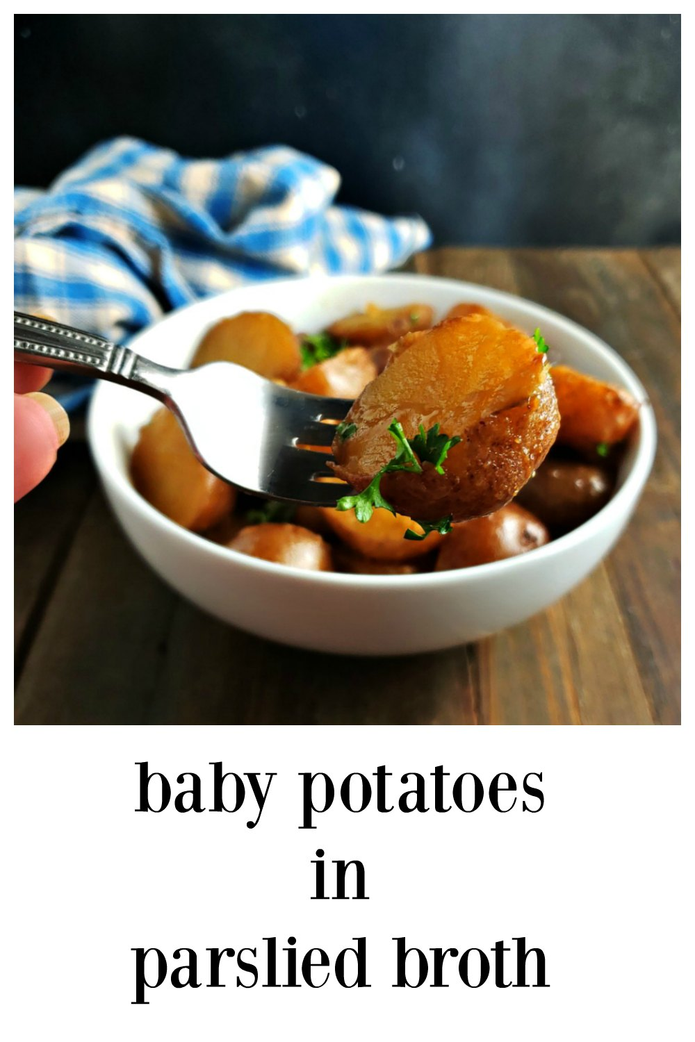 Baby Potatoes in Parsley Broth. So simple & so delish! By the time the potatoes are beautifully tender & creamy, the broth reduces to a gorgeous glaze. #BabyPotatoesParsleyBroth #GlazedBabyPotatoes #BabyPotatoes #NewPotatoes #GlazedNewPotatoes #NewPotatoesBroth