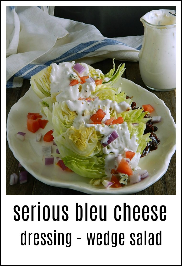 Serious Bleu Cheese Dressing Wedge Salad has the ultimate dressing for serious Bleu Cheese Lovers, The Best Wedge Salad! #BleuCheese #BleuCheeseDressing #WedgeSalad #BlueCheeseDressing