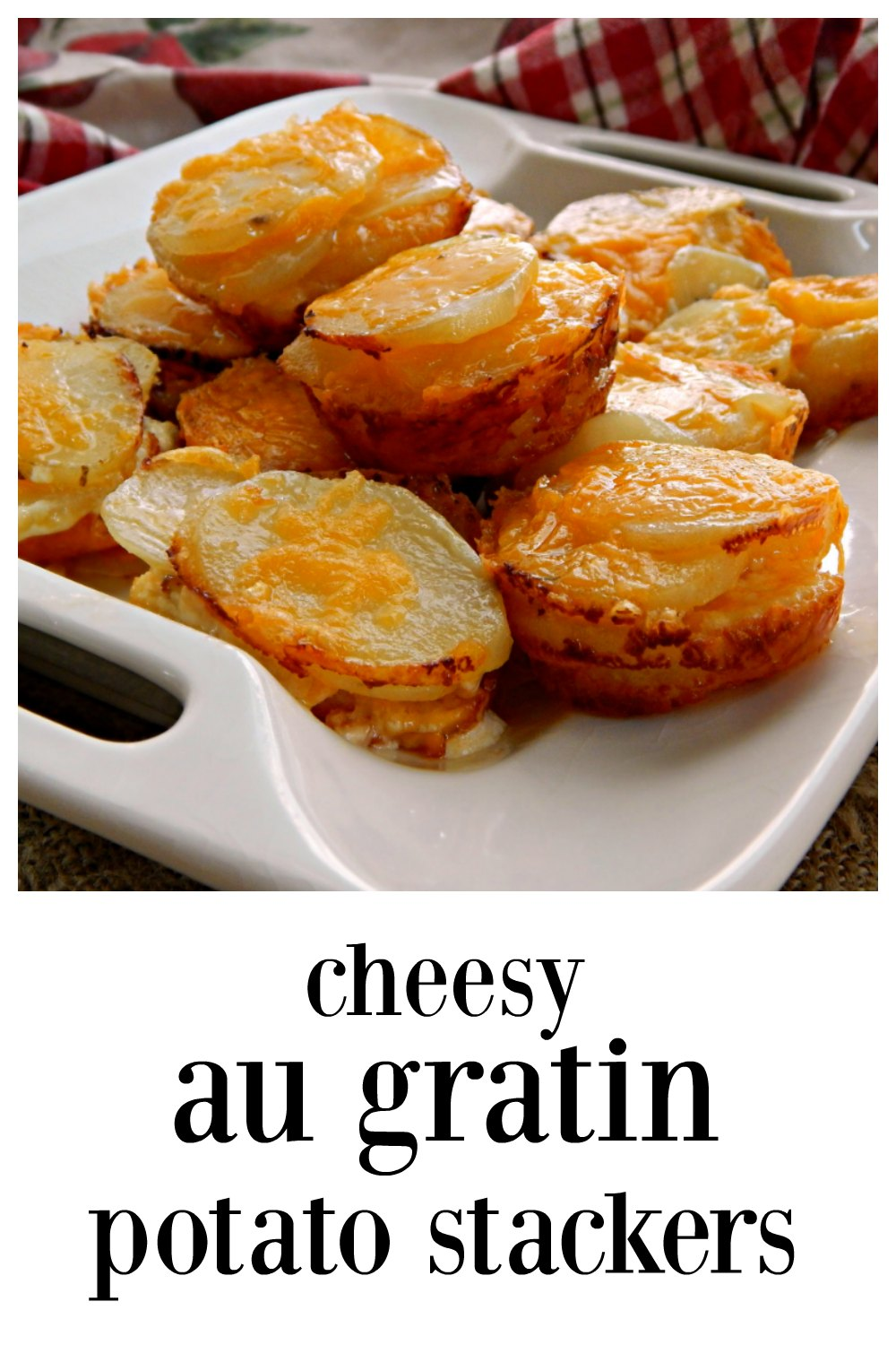Potato Stackers aren't just cute - these cook quickly and best of all, the method maximizes the ratio of crispy crustiness to cheesy goodness! #AuGratinPotatoes #PotatoStacks #AuGratinPotatoStacks #CheesyPotatoes