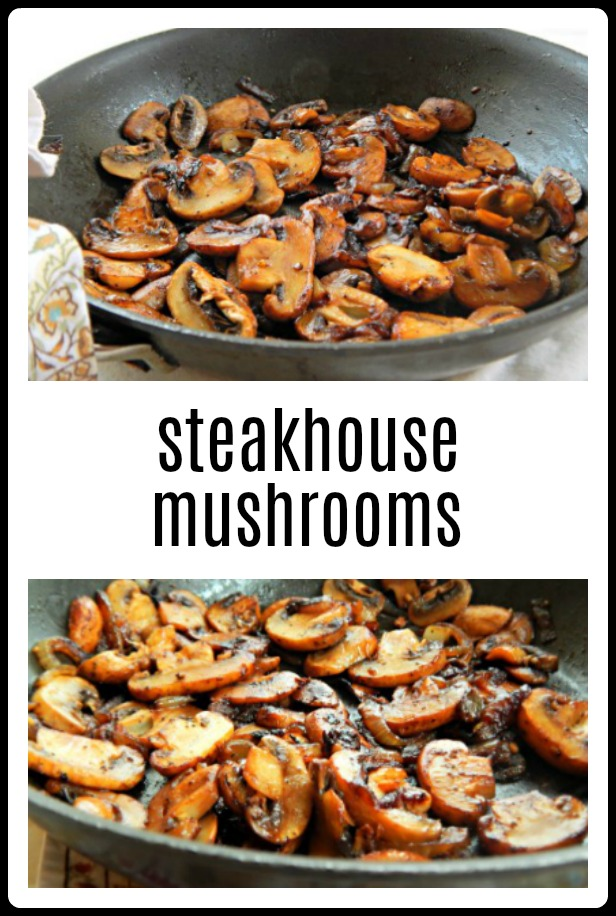 Steakhouse Mushrooms are an easy side for steak or maybe for roasted chicken. You're going to love this simple, scrumptious recipe with a few twists for the best Steakhouse Mushrooms. #SteakhouseMushrooms