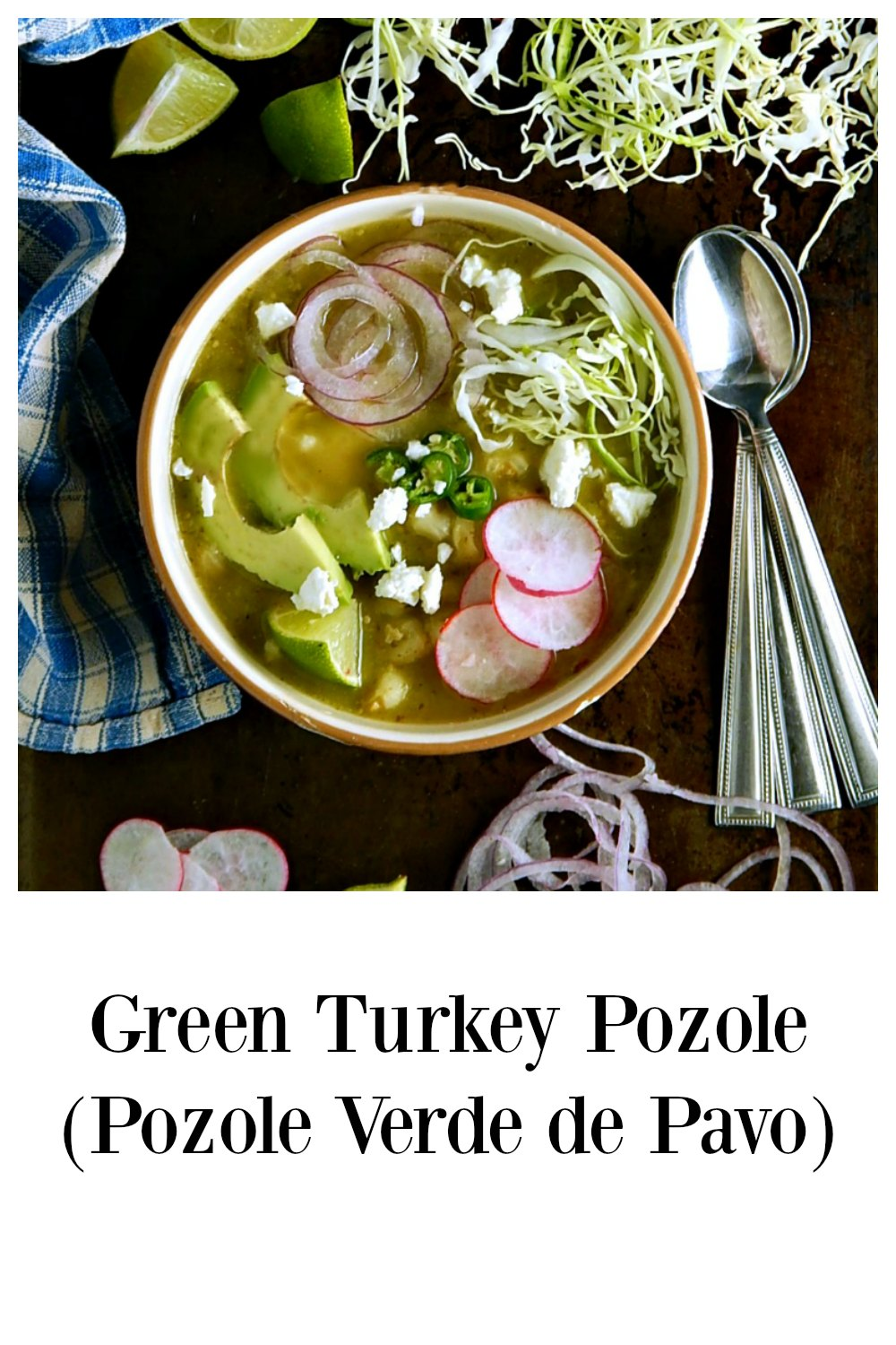 While any Pozole is good, this Green Turkey Pozole (Pozole Verde de Pavo) is really something special - and it's great made with leftover turkey! #GreenPozole #GreenTurkeyPozole #PozoleVerdeDePavo
