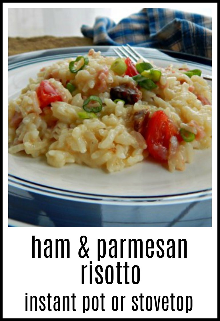 You'll never guess this marvelous Ham & Parmesan Risotto Instant Pot or Stove Top Version is made with a little leftover ham! #HamParmesanRisotto #RisottoLeftoverHam