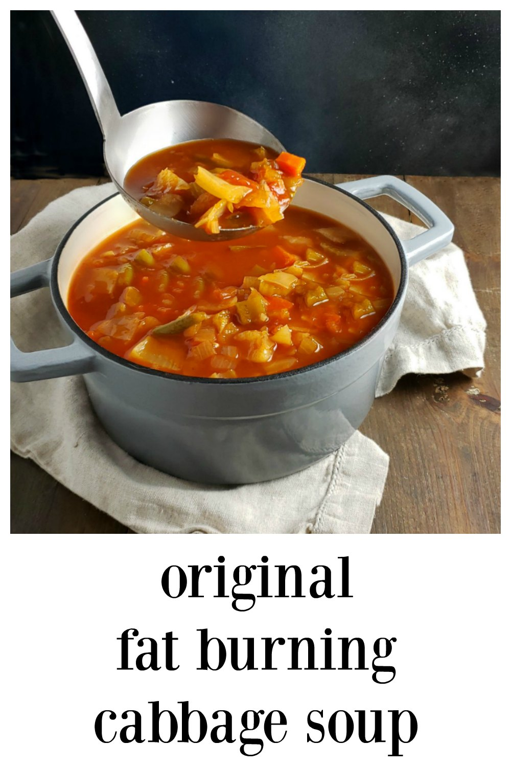 Original Fat Burning Cabbage Soup might have been part of a diet but is fantastic, quick, easy & absolutely delish soup - and it doesn't hurt that it's healthy! Makes a lot & freezes well. Great for Meal Prep. #FatBurningSoup #OriginalFatBurningSoup #OriginalFatBurningCabbageSoup #CabbageSoup