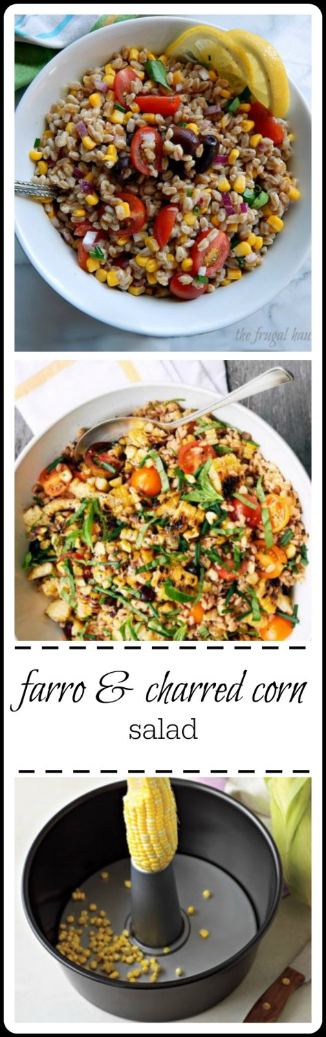 farro & charred corn salad: easy & a great combination, flavored with lemon & basil. Good warm or cold