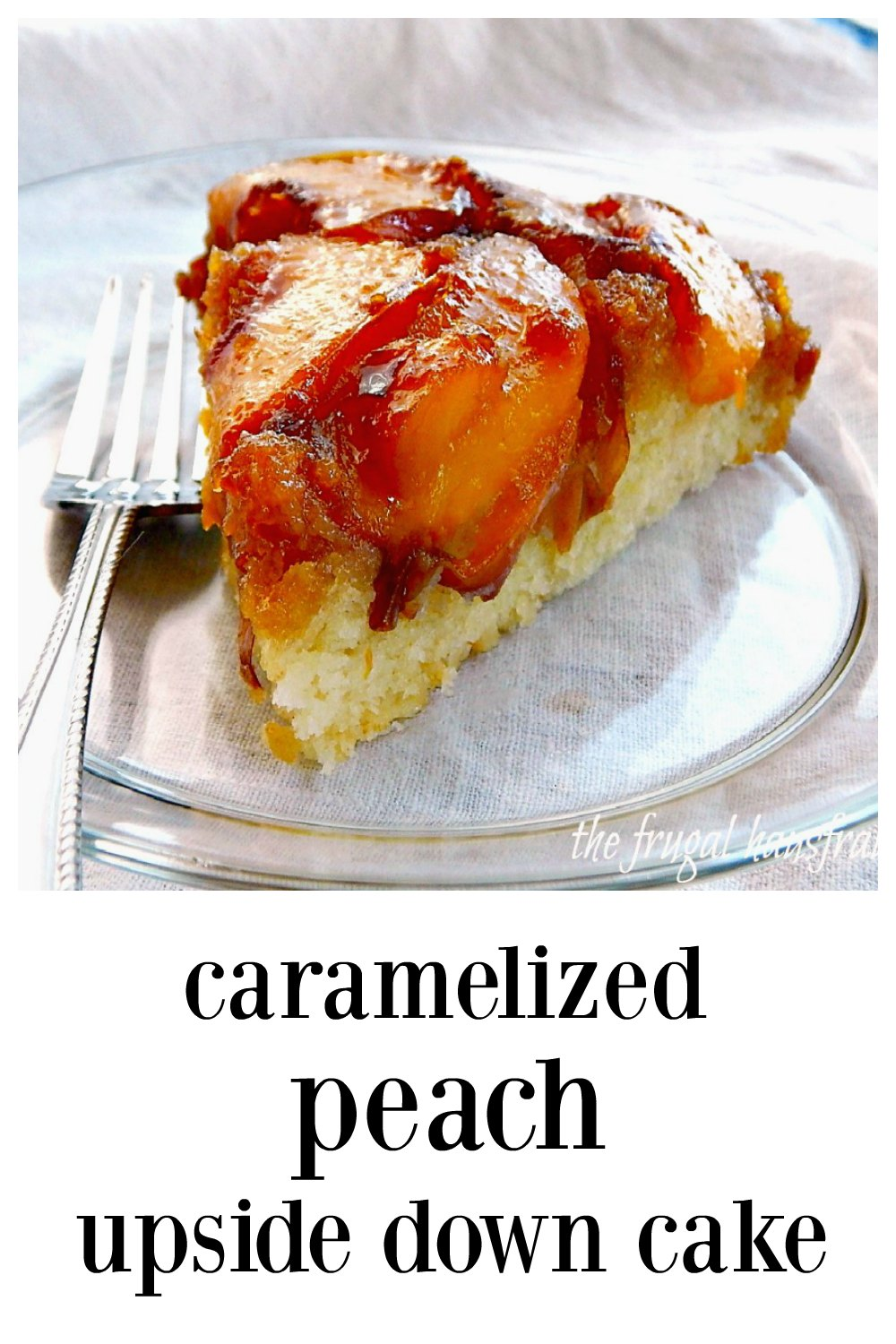 Peach Upside Down Cake - Impossibly good, caramelly deliciousness; This cake is like the taste of summer to the nth degree! #CaramelPeachUpsideDownCake #PeachUpsideDownCake #PeachCake #Peaches #PeachRecipe