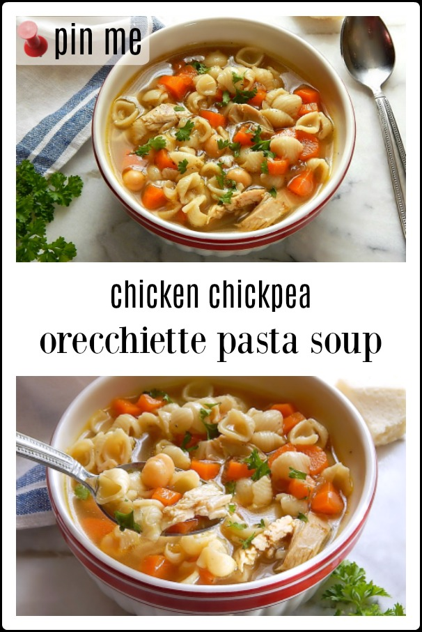 Chicken Chickpea & Orecchiette Pasta Soup rides the line between light & hearty, fresh & warming, The pasta shells are fun, the chicken & chickpeas give heft. #chickensoup #chickenchickpeapastasoup #easyquickChickenoodleSoup with Chickpeas