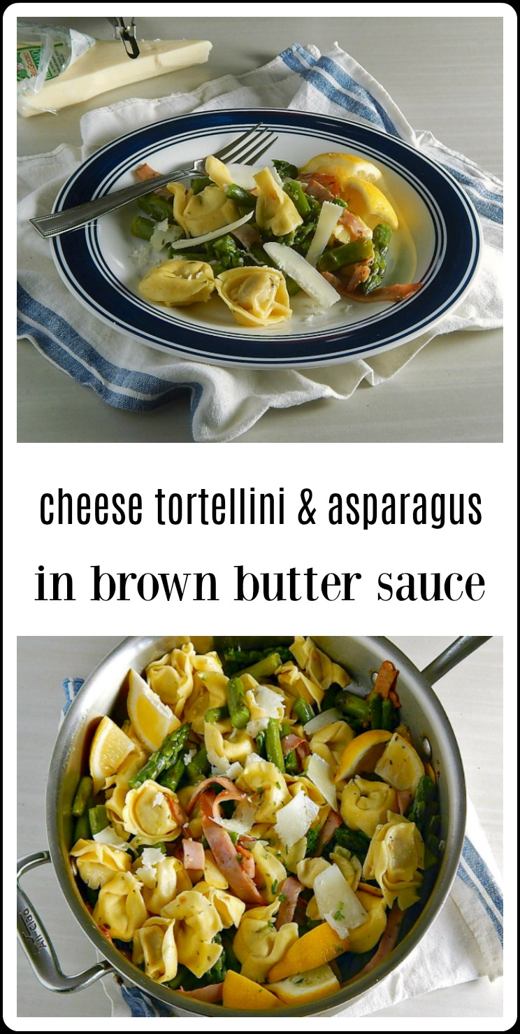Cheese Tortellini & Asparagus in Brown Butter Sauce is quick, easy and elegant - perfect for family or company and ready in under 20 minutes. #CheeseTortelliniBrownButterSauce #CheeseTortelllini