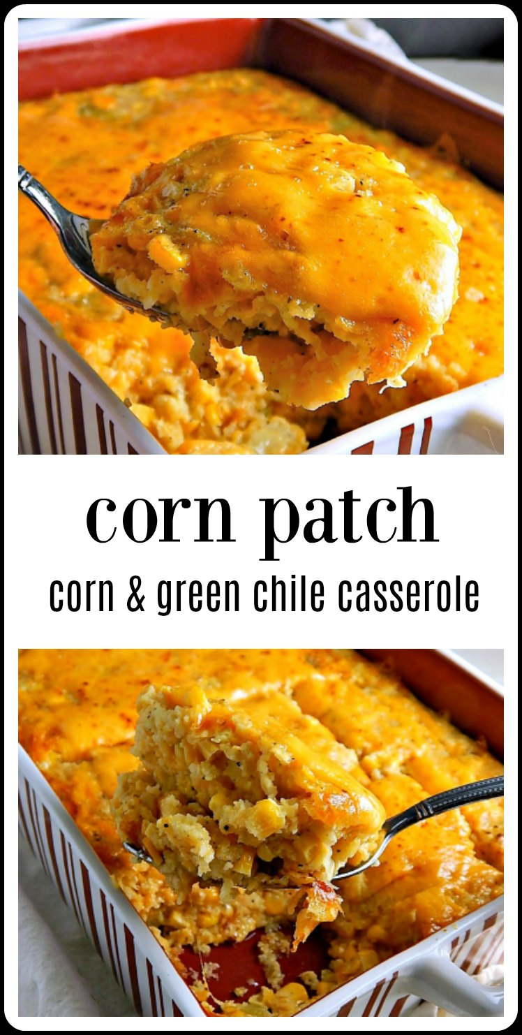 Corn Patch Corn Casserole is like corn pudding - but better & with green chiles. Perfect as a bbq side or to tote to a potluck. Easy, too! #CornCasserole #CornPatch #CornPudding #CornCasseroleGreenChile