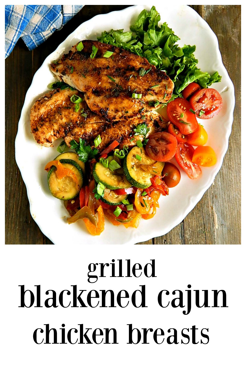 So fast, so easy, so delish & so versatile - you're going to love Grilled Blackened Cajun Chicken Breasts. Easy saute instructions, too, for when grilling isn't an option. #CajunChicken #BlackenedChicken #GrilledChicken #GrilledCajunChicken #GrilledBlackenedChicken