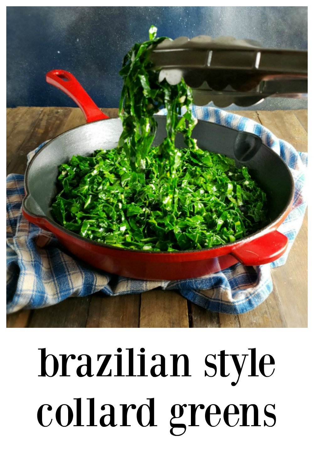 Brazilian Style Collard Greens are gorgeous ribbons garlicky deliciousness! Fresh, fast & fabulous, done in minutes & a great side for meat or fish. #CollardGreens #BrazilianCollardGreens #Couve #BrazilianRecipe