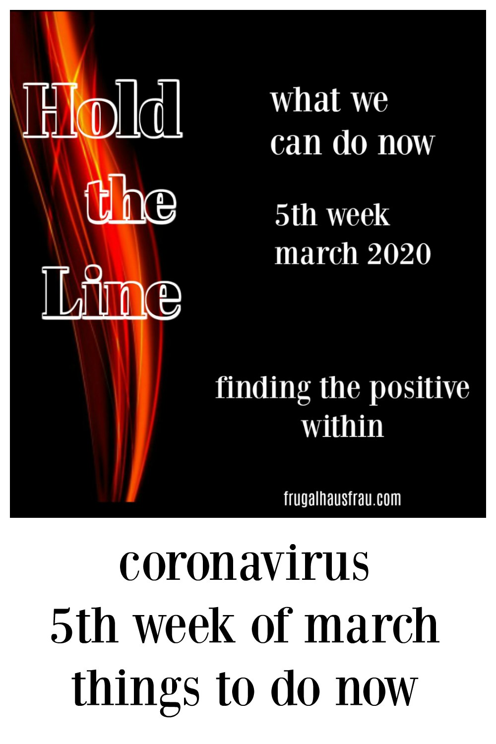 What to do Now (5th Week of March) finding the positive and small things we can do...we have more power than we think in making an impact. #CoronavirusStayIn