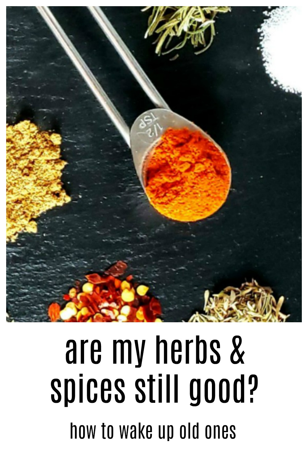 Are My Dried Spices & Herbs Still Good?
