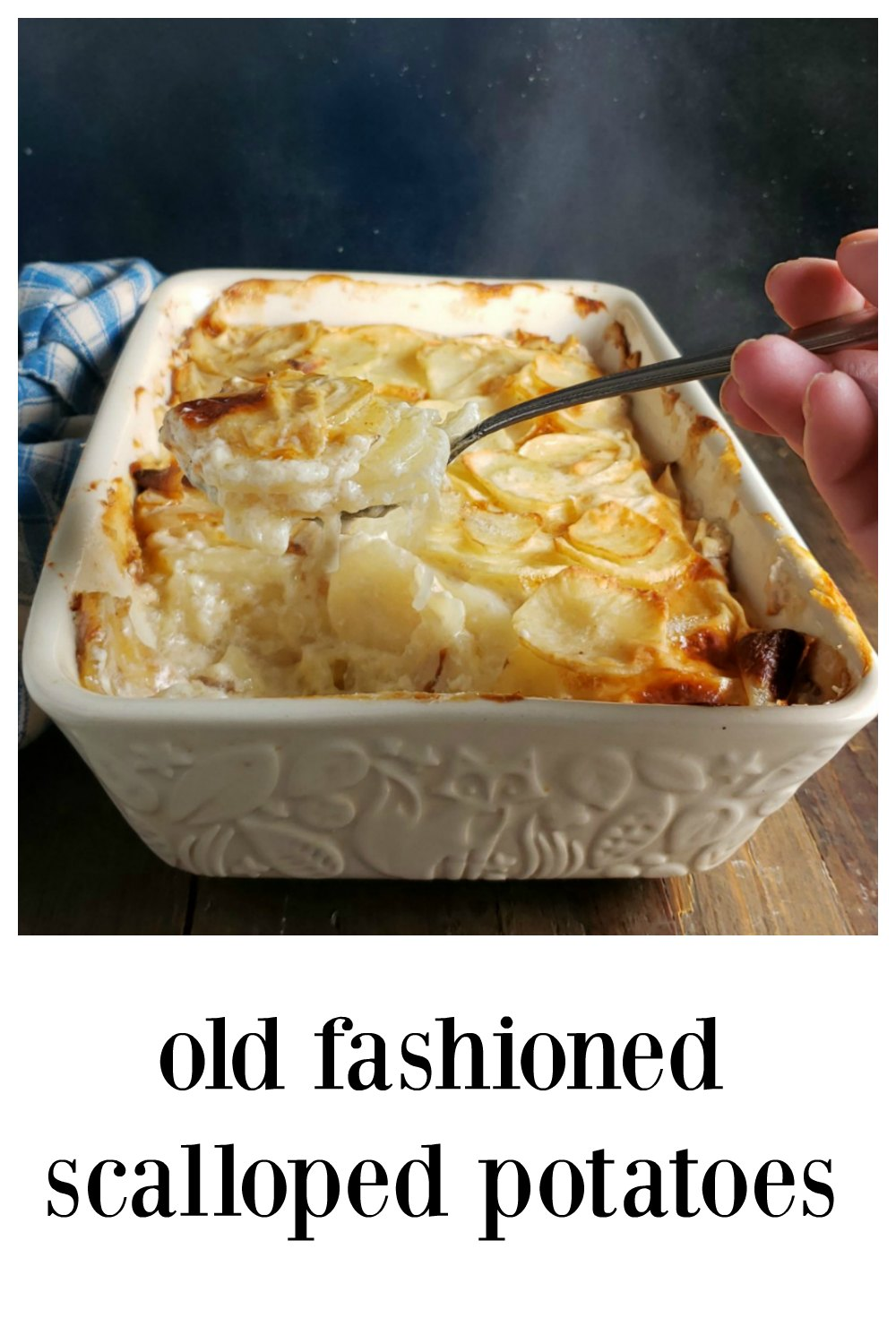 This is really Old Fashioned Scalloped Potatoes, creamy, delish, economical. You might recognize it from the method of sprinkling each layer with flour and dotting with butter. Grandma would approve!