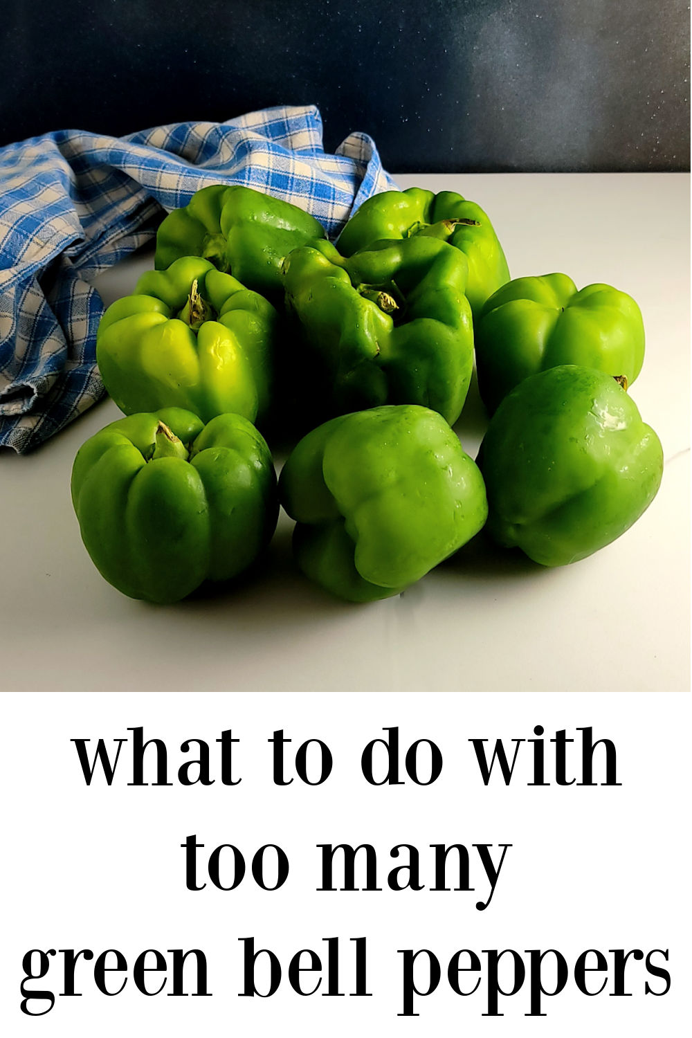 pin Too Many Green Peppers