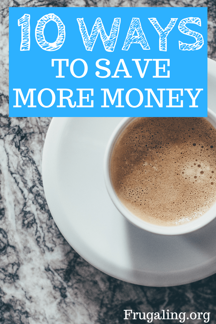 I definitely save money by following these steps. The following are 10 ways you can save more money: