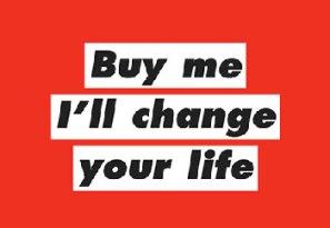Buy Me. I'll Change Your Life. Art Graphic.