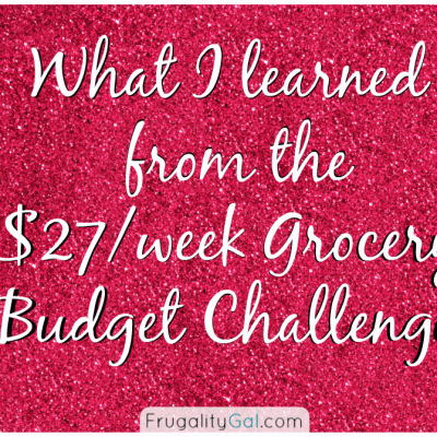What I learned from the $27/week Grocery Budget Challenge