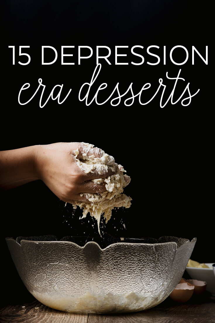 15 Depression Era Recipes - Frugal Old Fashioned Desserts to try from the past!