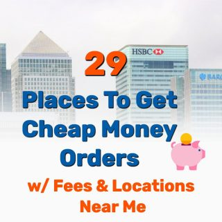 29 Places To Get (CHEAP) Money Orders Near Me with Fees and Locations (2020)