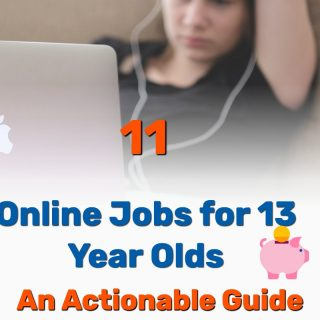 11 Online Jobs For 13 Year Old's: An Actionable Guide (2020)