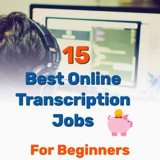 15 Best Online Transcription Jobs for Beginners