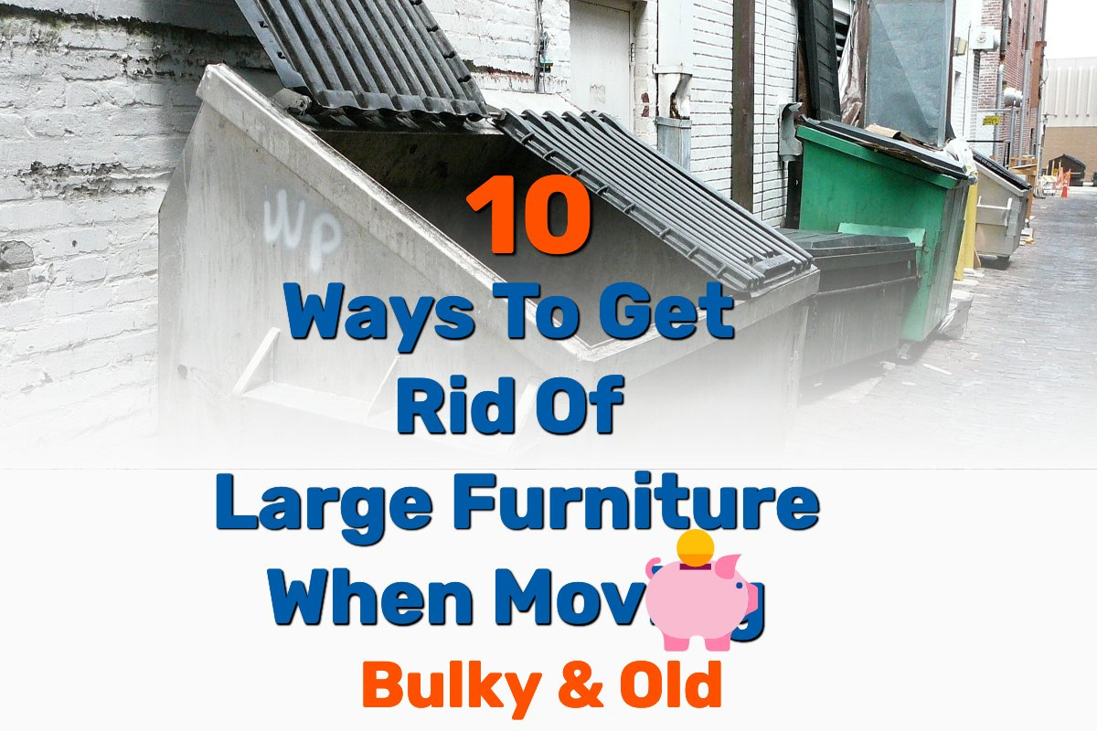 Rid Of Large Furniture - Frugal Reality