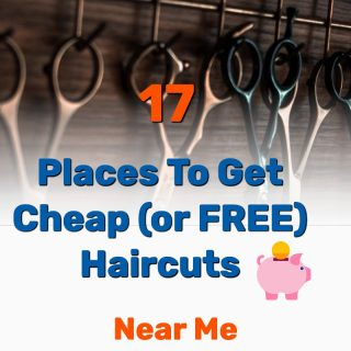 17 Best Places to Get (Free or) Cheap Haircuts Near Me