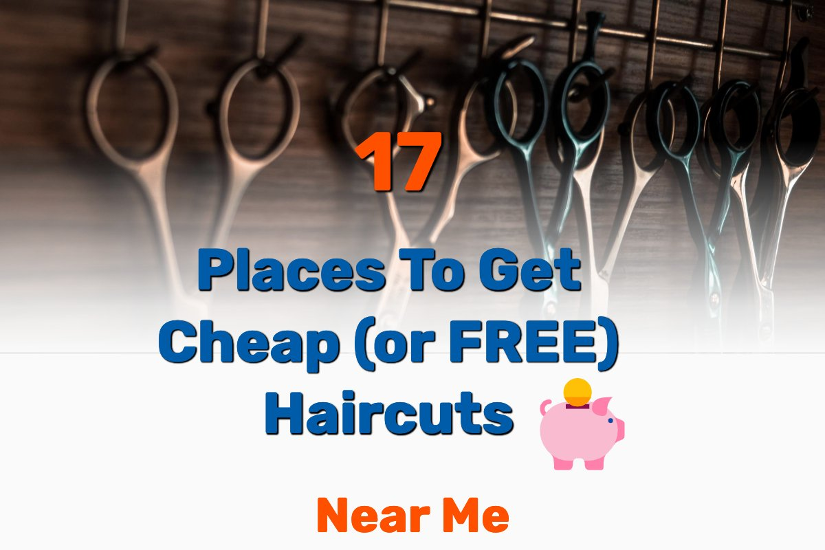 Places To Get Free Cheap Haircuts - Frugal Reality