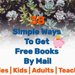 38 Simple Ways To Get Free Books By Mail (Babies, Kids, Adults & Teachers)