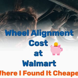 Wheel Alignment Cost at Walmart? [I Found it CHEAPER]