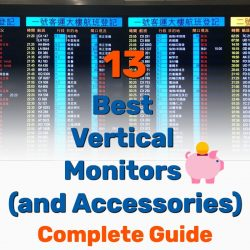 13 Best Vertical Monitors (and Accessories) Complete Guide