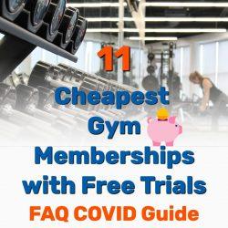 11 Cheapest Gym Memberships – Free Trials [FAQ COVID Guide]