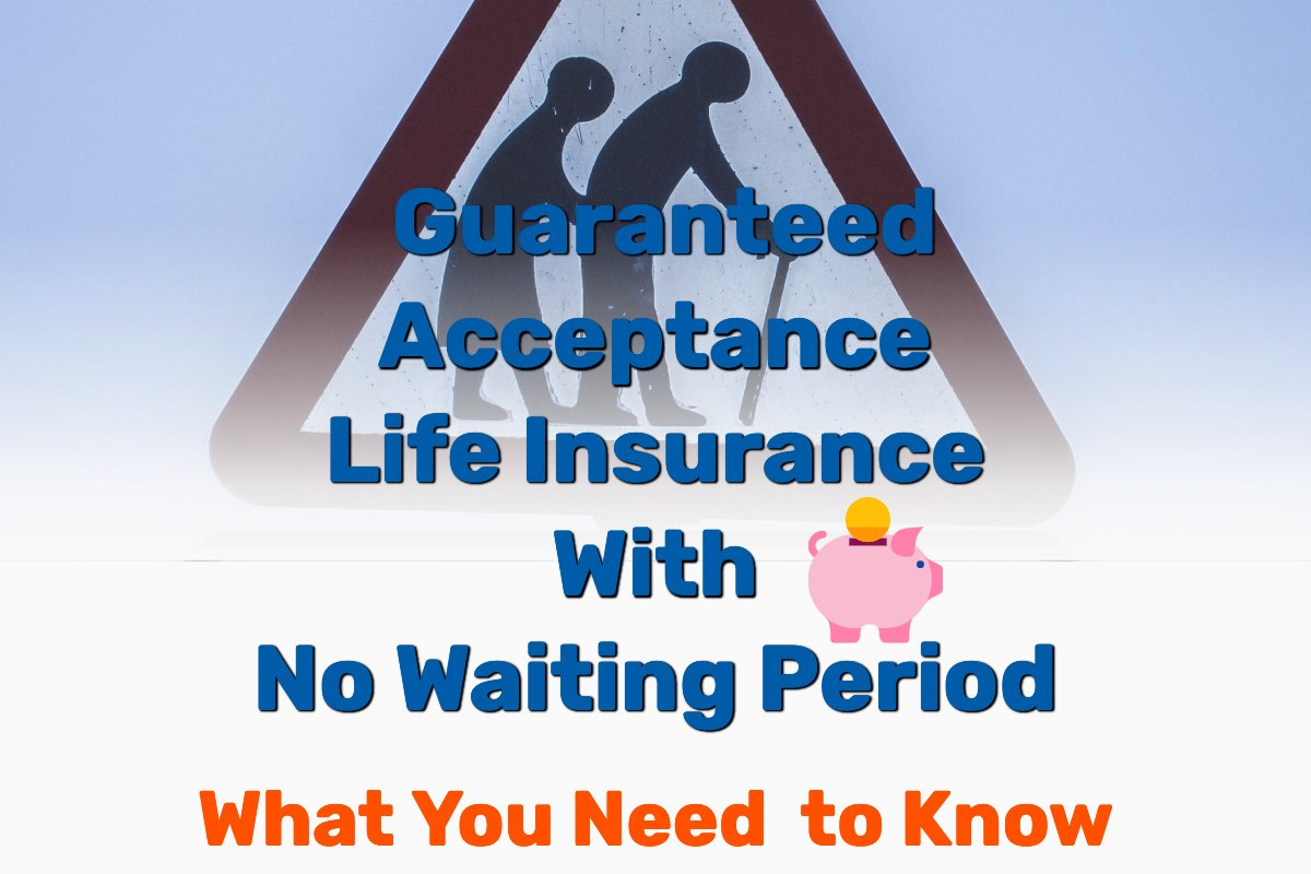 Guaranteed Acceptance Life Insurance No Waiting Period - Frugal Reality