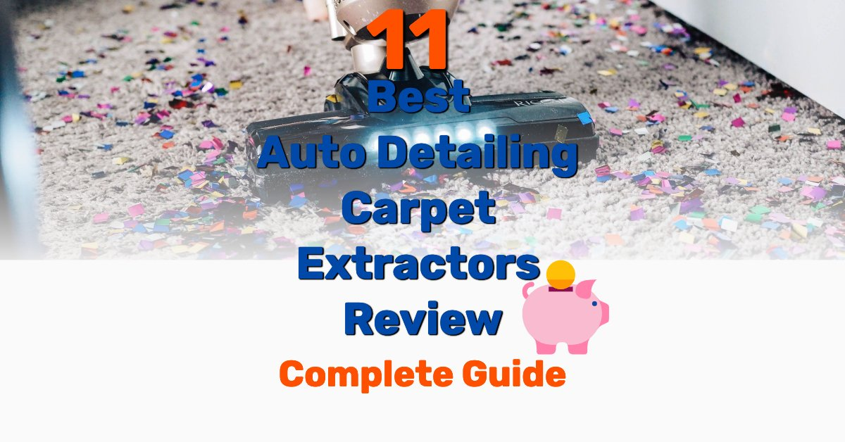 Best auto detailing carpet extractors - Frugal Reality