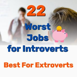 22 Worst Jobs for Introverts (and Best for Extroverts)