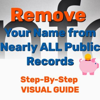 Remove Name from Nearly ALL Public Records [FREE] – Step-By-Step Visual Guide
