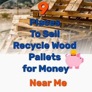 9 Places To Sell Recycle Wood Pallets for Money [Near Me]