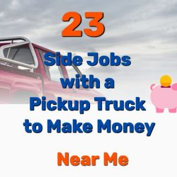 23 Side Jobs with a Pickup Truck to Make Money [Near Me]