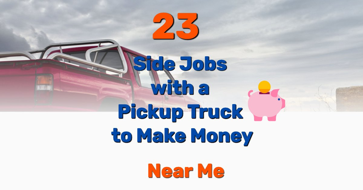 Side jobs with a pickup truck - Frugal Reality