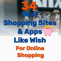 34 Best Shopping Sites and Apps Like Wish for Online Shopping