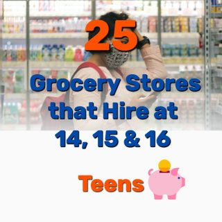 25 Legit Grocery Stores that Hire at 14, 15, 16 Year Old Teens