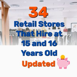 34 Retail Stores That Hire at 15 and 16 Years Old (Updated)